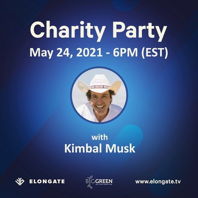 Elongate will be co-hosting a charity party with Kimbal Musk, founder of the Big Green organization, on May 24 at 6PM EST.