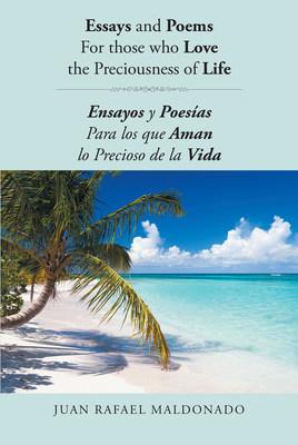 Juan Rafael Maldonado: http://es.pagepublishing.com/books/?book=essays-and-poems-for-those-who-love-the-preciousness-of-life